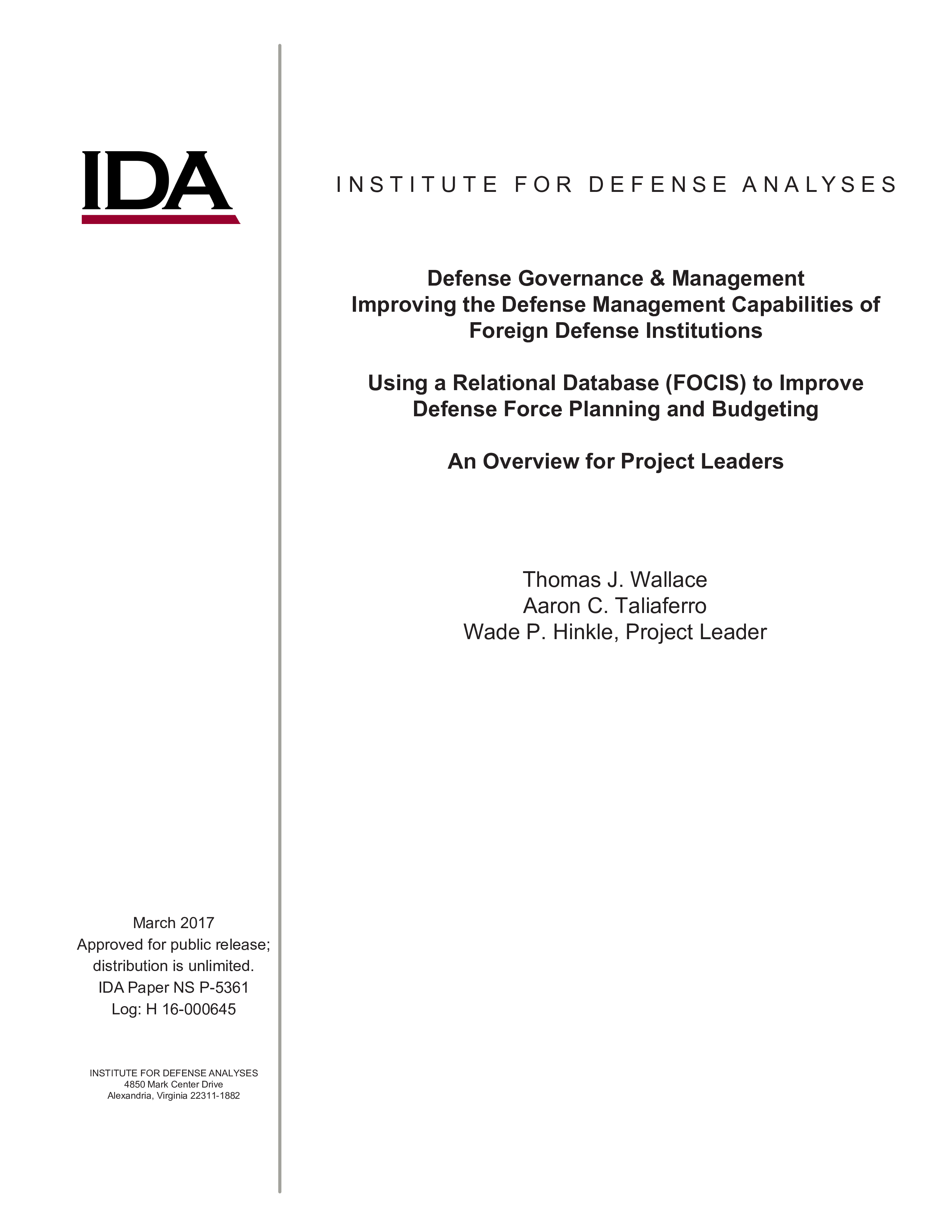 Defense Governance & Management Improving the Defense Management Capabilities of Foreign Defense Institutions – Using a Relational Database (FOCIS) to Improve Defense Force Planning and Budgeting – An Overview for Project Leaders